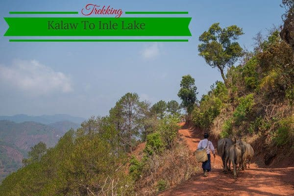 Trekking From Kalaw To Inle Lake Myanmar Burma Feature