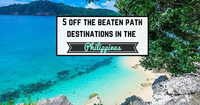 5 Off The Beaten Path Destinations In The Philippines