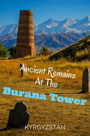 Burana Tower, Kyrgyzstan. Things to do in Kyrgyzstan