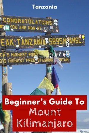 Beginner's Guide To Mount Kilimanjaro, Tanzania